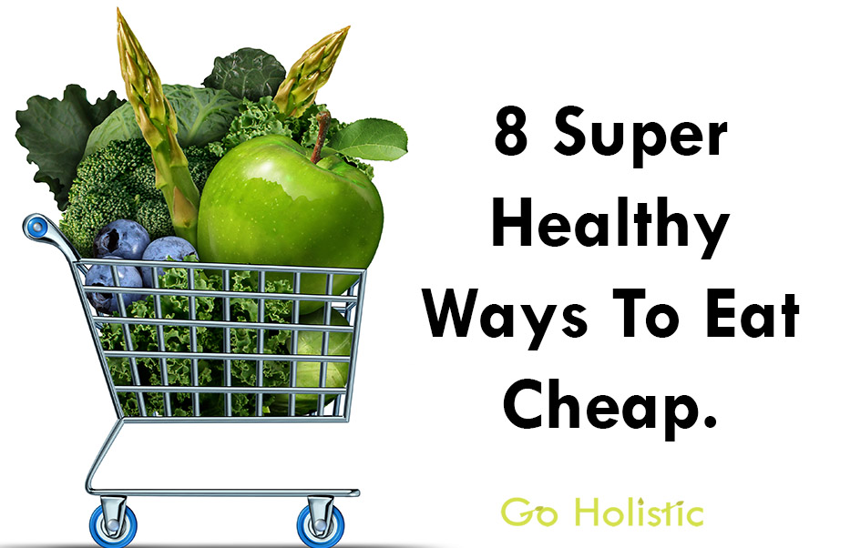 8 SUPER Healthy Ways to Eat Cheap