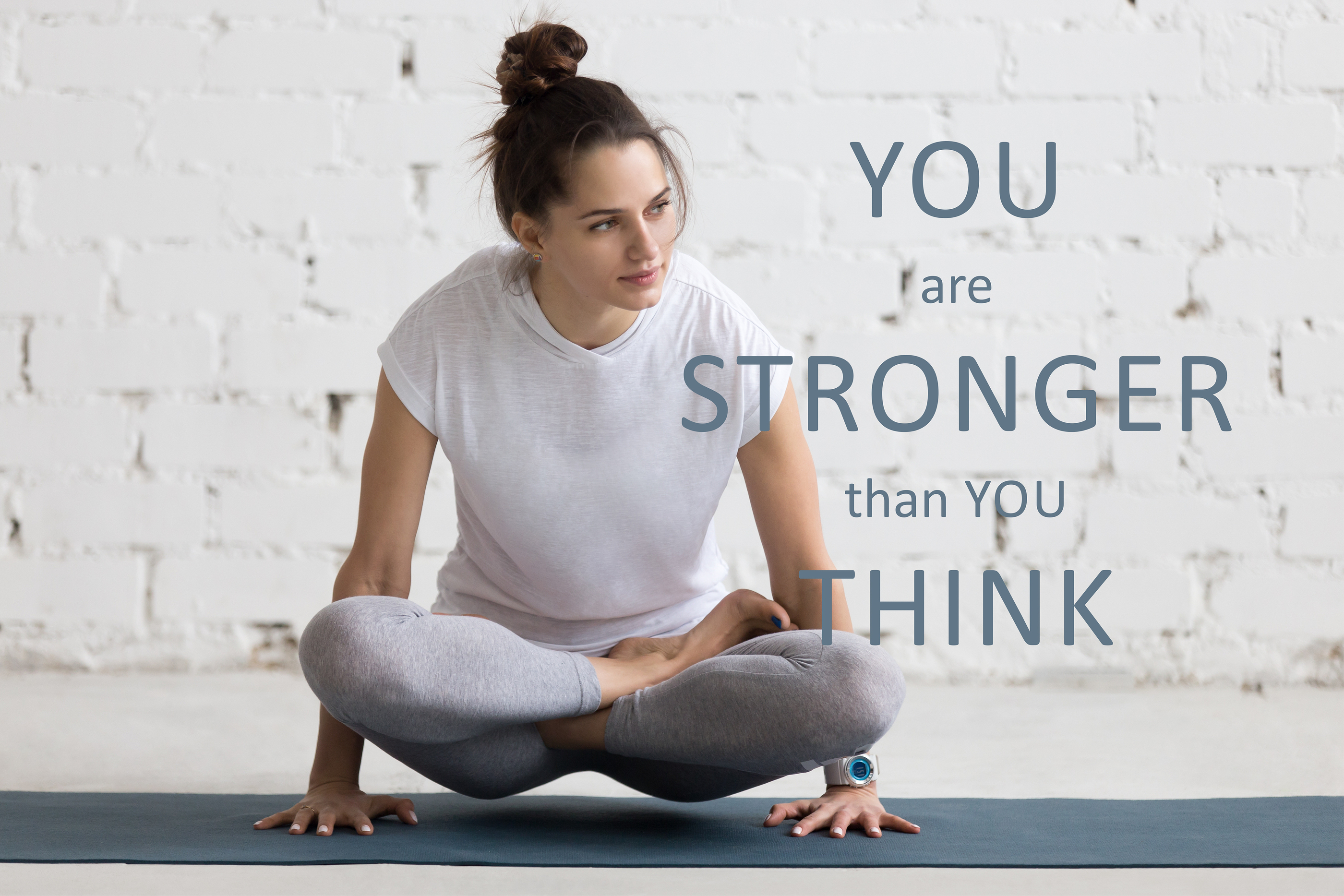 You Are Stronger Than You Think!