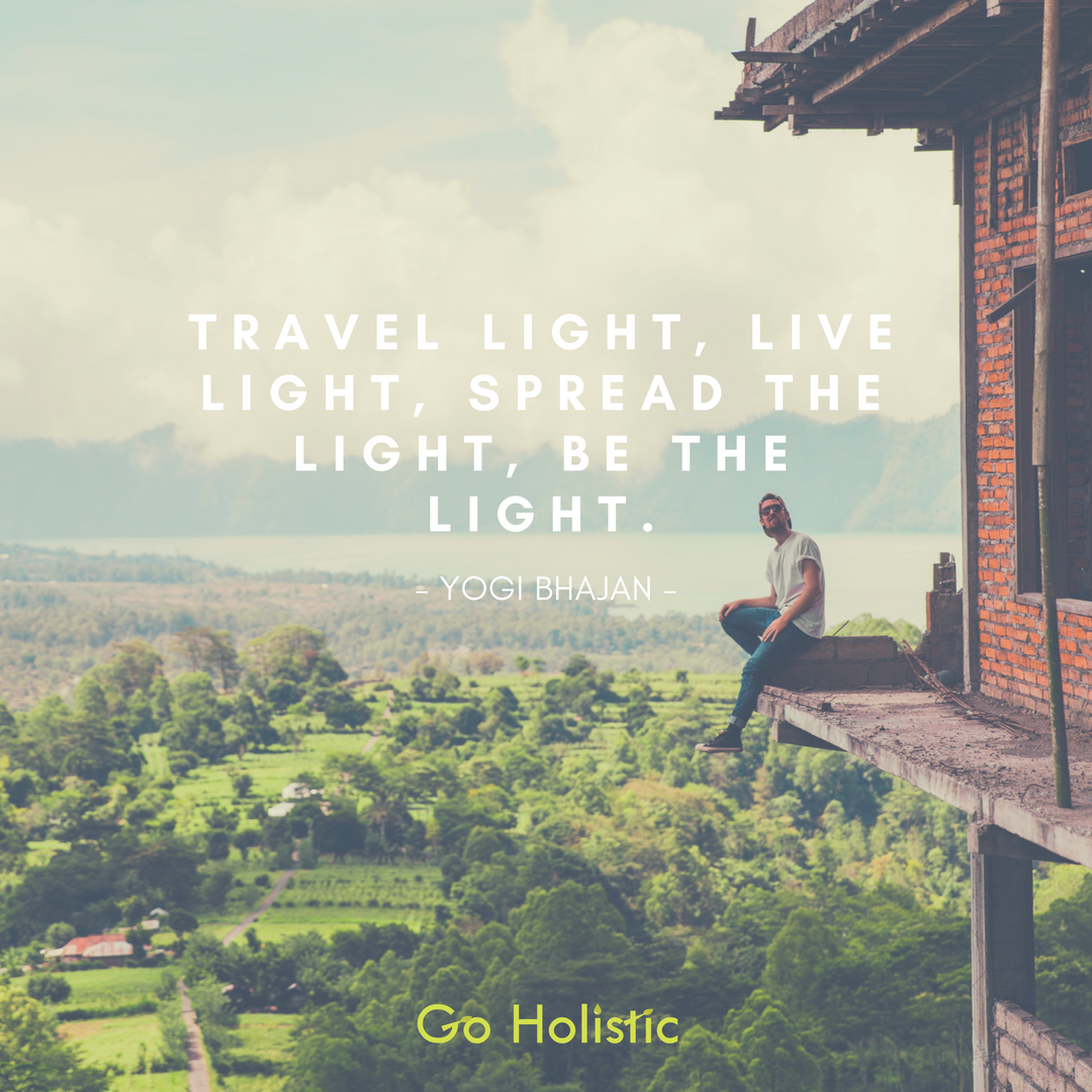 Travel Light, Live Light…