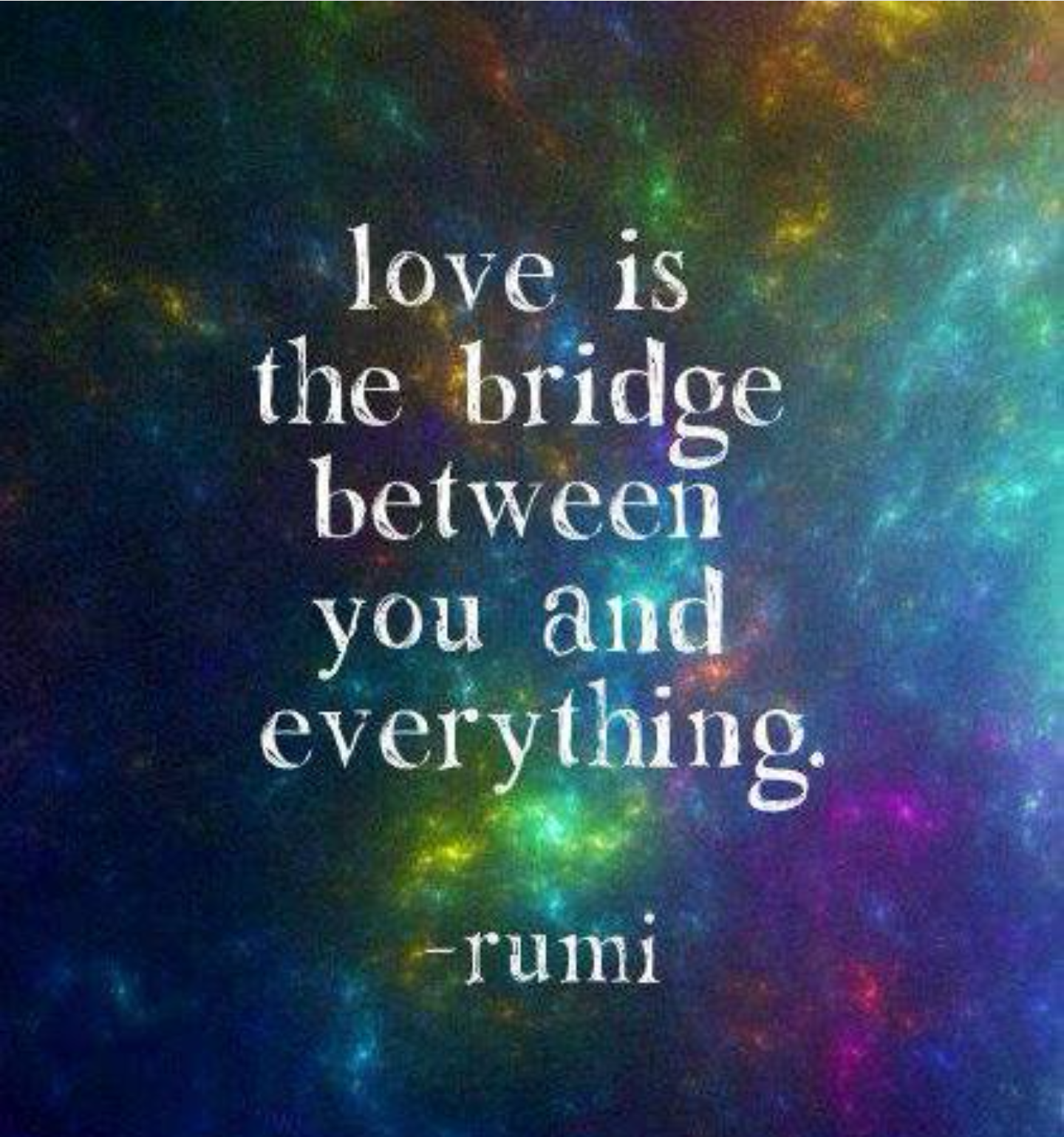 Love is the bridge…
